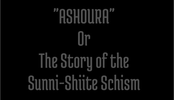 """Ashoura"" or the Story of the Sunni-Shiite Schism (Featured in Fair Observer)"